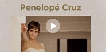 Penelope Cruz Serra'nın reklam yüzü
