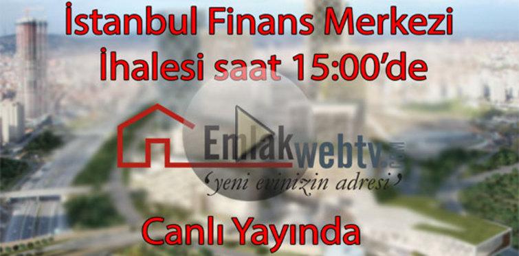 İstanbul Finans Merkezi ihalesi Canlı Yayında