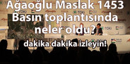 Ağaoğlu Maslak 1453 Basın Toplantısında Neler Oldu?