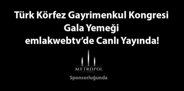 Türk Körfez Gayrimenkul Kongresi Gala Yemeği