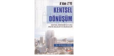 """""""A'DAN Z'YE KENTSEL DÖNÜŞÜM"""" kitabı çıktı"""