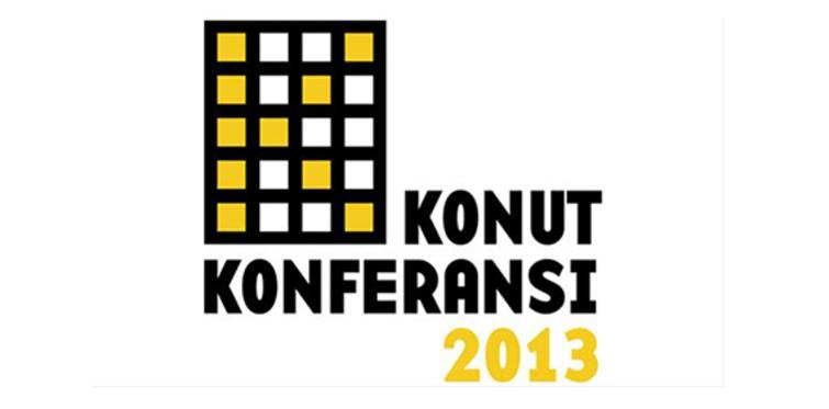 Konut Konferansı 2013 düzenleniyor
