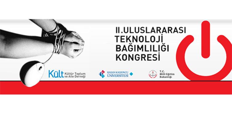 II. Uluslararası teknoloji bağımlılığı kongresi 26-27 Ekim'de