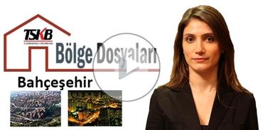 TSKB Gayrimenkul Değerleme ile Bölge Dosyaları: Bahçeşehir