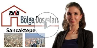 TSKB Gayrimenkul Değerleme ile Bölge Dosyaları: Sancaktepe