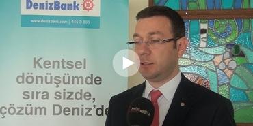 Deniz Bank'tan kentsel dönüşüme tam destek