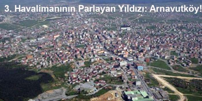 3. Havalimanının Parlayan Yıldızı: Arnavutköy!