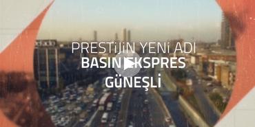 Prestij'in yeni adresi Basın Ekspres - Güneşli