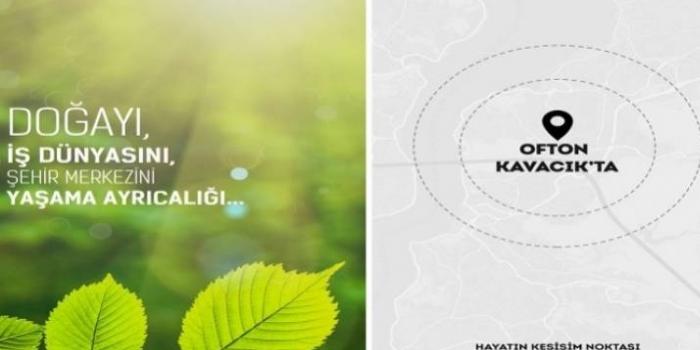 Ofton inşaat yeni projesi için Kavacık'ı seçti