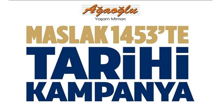 Maslak 1453'te tarihi kampanya