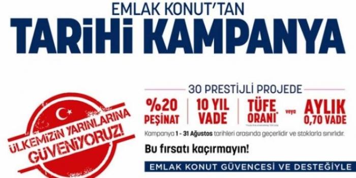 Emlak Konut kampanyası için son gün 31 Ağustos!