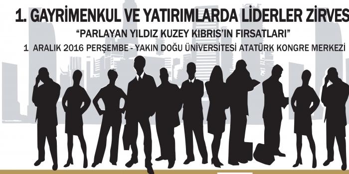 1. Gayrimenkul ve Yatırımlarda Liderler Zirvesi Kıbrıs'ta yapılacak