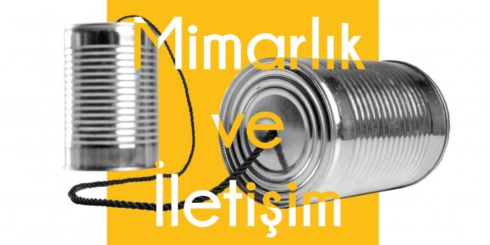 Kayıtsız Söyleşi'de 'Mimarlık ve İletişim' konuşulacak...
