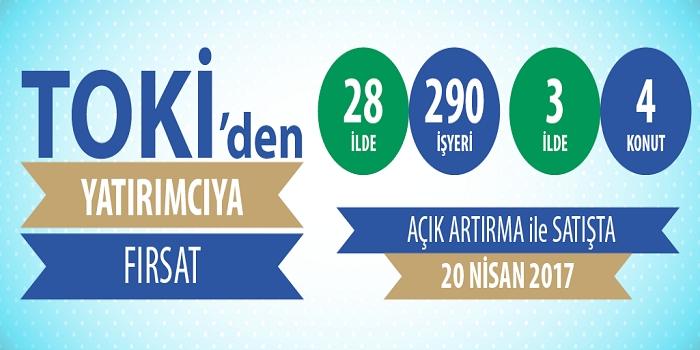 TOKİ'nin 290 iş yeri ve 4 konutu 20 Nisan'da satışa çıkıyor