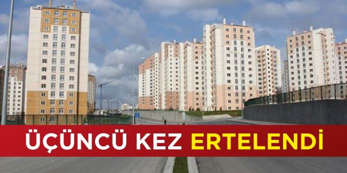 Toki Kayaşehir Evleri ihalesi ertelendi