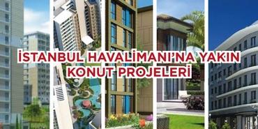 3. İstanbul Yeni Havalimanı'na Yakın Konut Projeleri